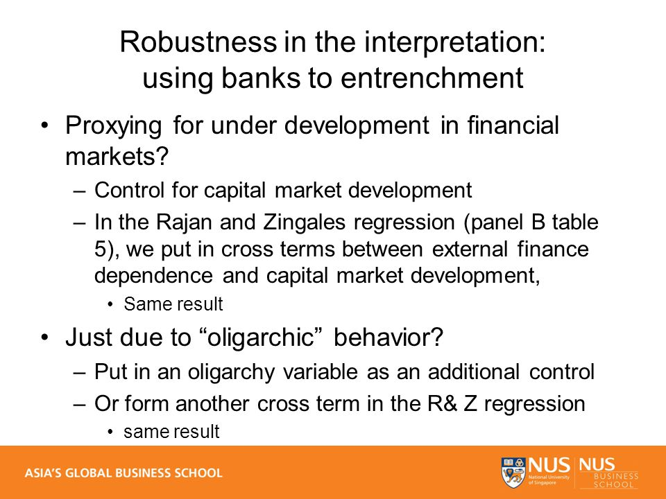 Robustness in the interpretation: using banks to entrenchment Proxying for under development in financial markets.
