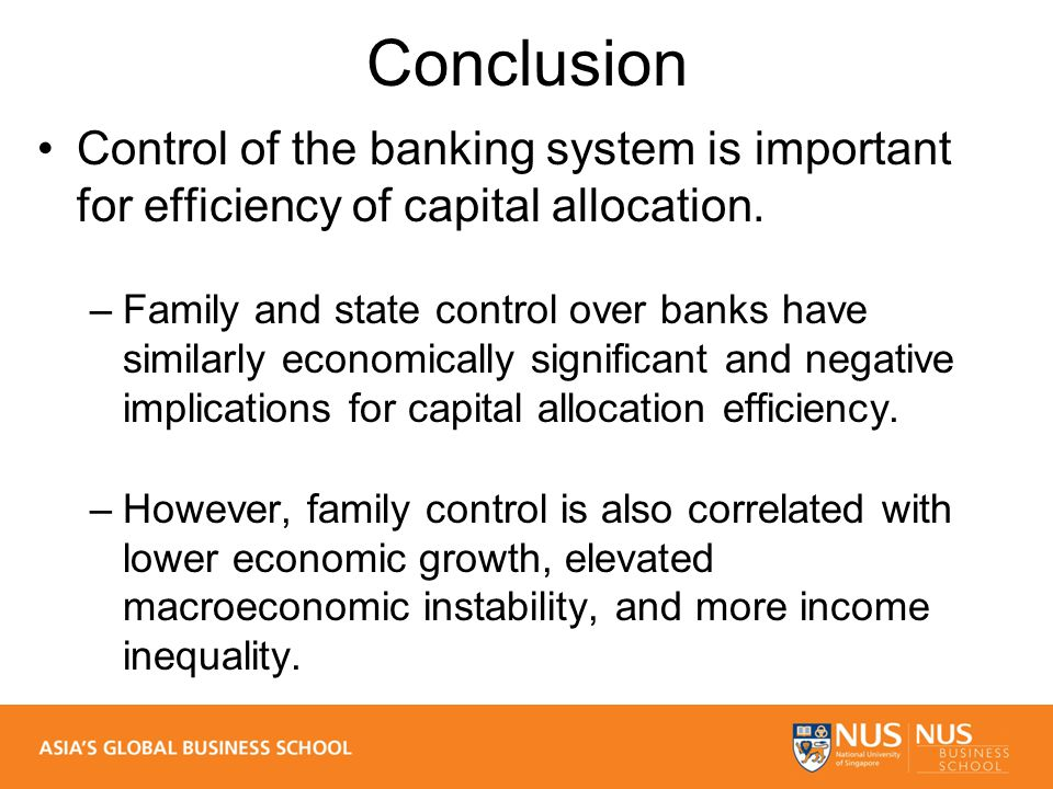 Conclusion Control of the banking system is important for efficiency of capital allocation.