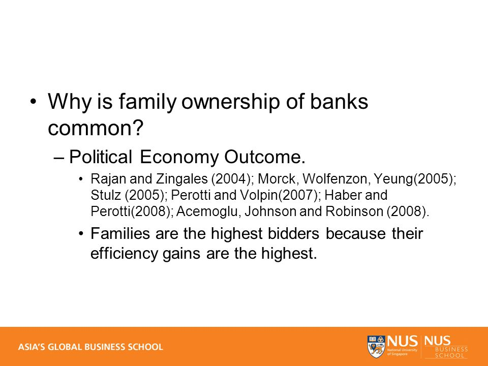 Why is family ownership of banks common. –Political Economy Outcome.