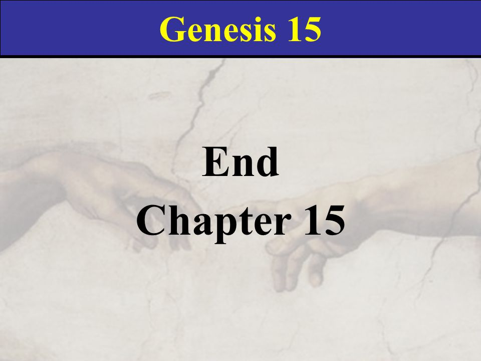 Genesis 15 End Chapter 15