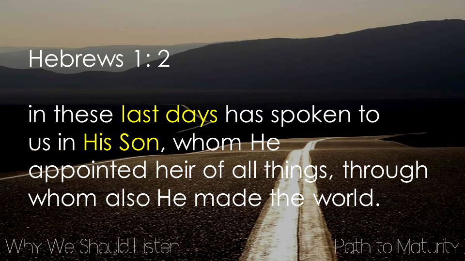 Hebrews 1: 2 in these last days has spoken to us in His Son, whom He appointed heir of all things, through whom also He made the world.