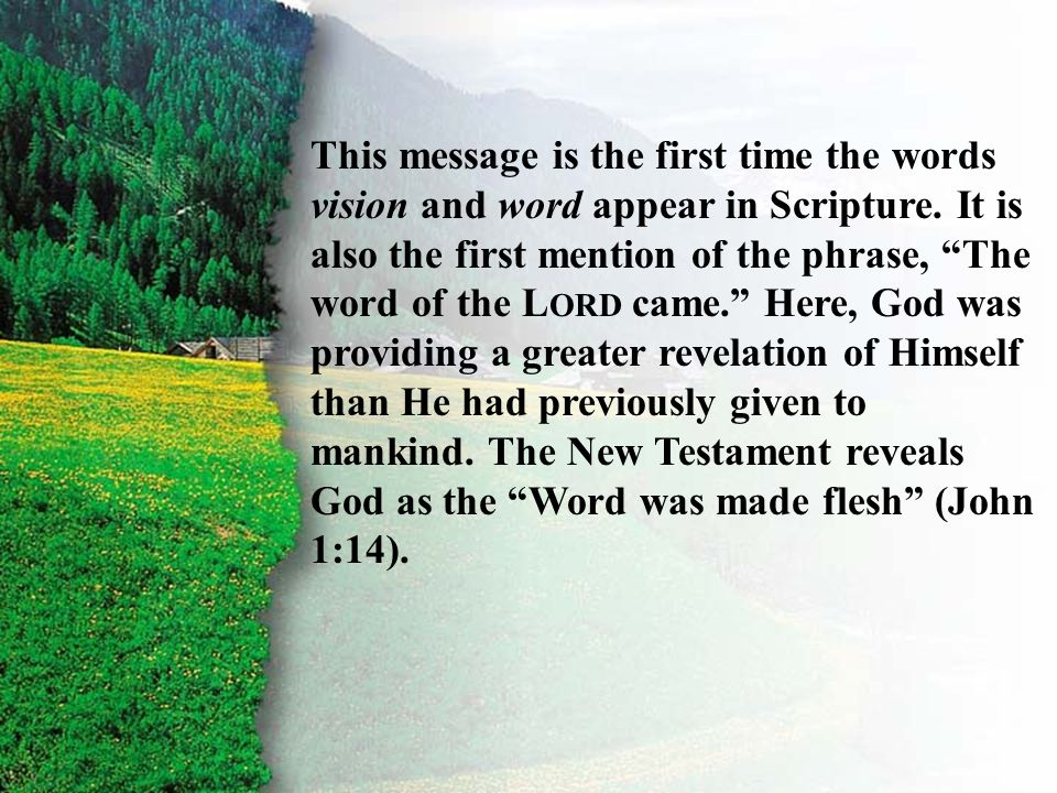 I. Chosen to Be an Heir of God A This message is the first time the words vision and word appear in Scripture. It is also the first mention of the phr