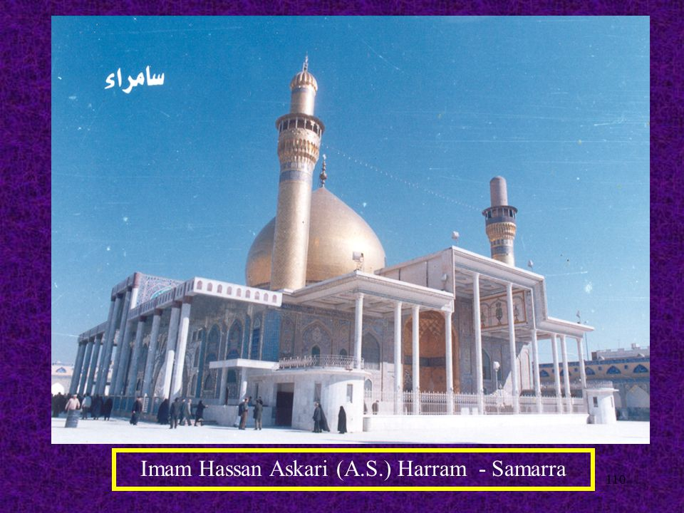 110 Imam Hassan Askari (A.S.) Harram - Samarra