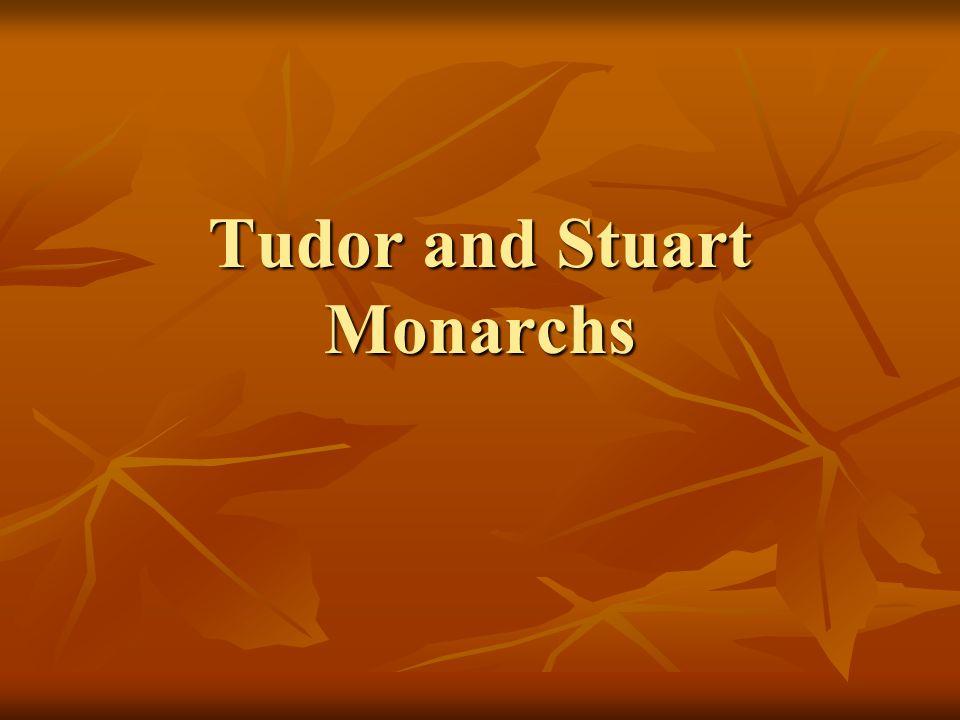 Tudor and Stuart Monarchs