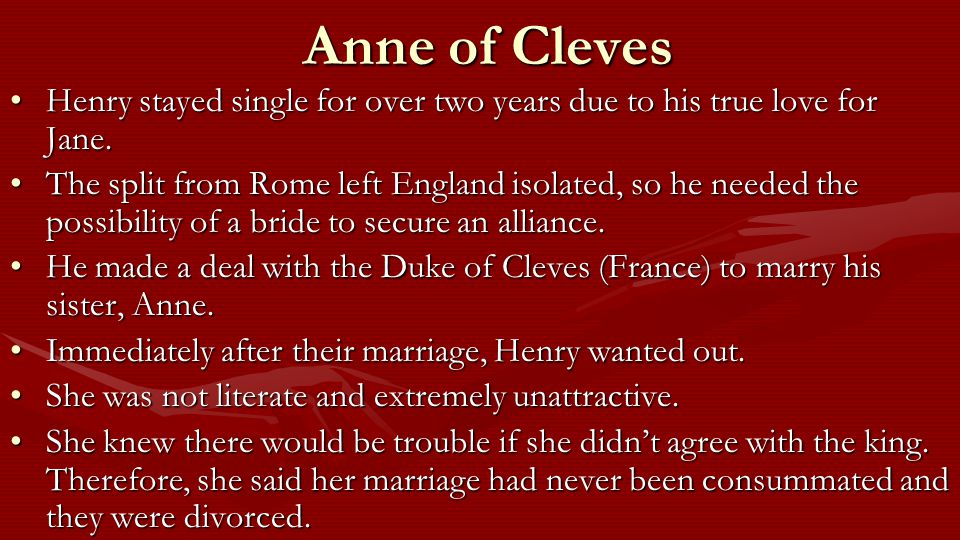 Anne of Cleves Henry stayed single for over two years due to his true love for Jane.Henry stayed single for over two years due to his true love for Jane.