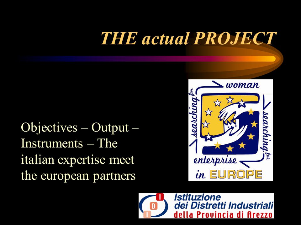 THE actual PROJECT Objectives – Output – Instruments – The italian expertise meet the european partners