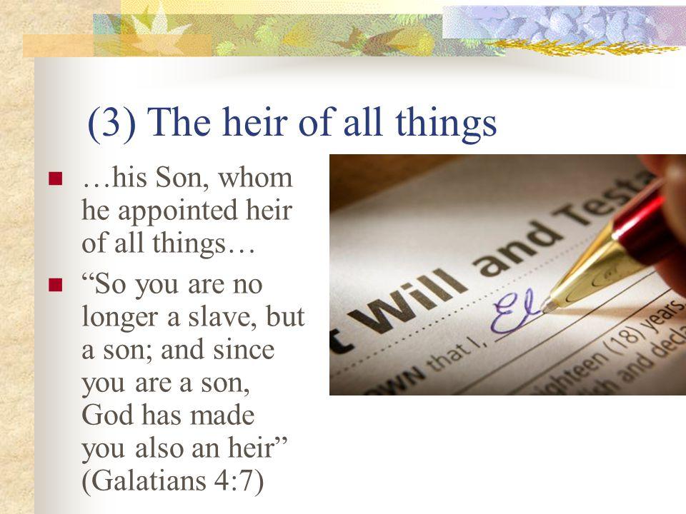 (4) Through him, God made the universe