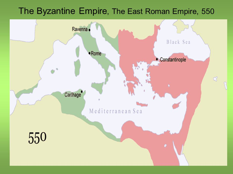 The Byzantine Empire, The East Roman Empire, 550