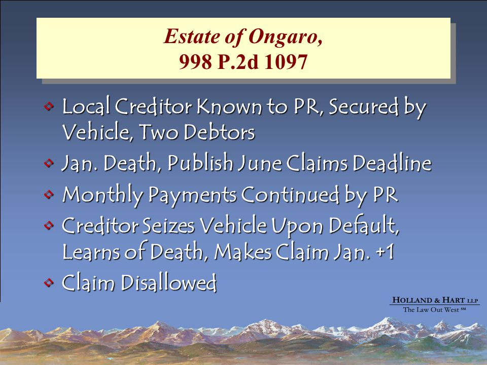 Estate of Ongaro, 998 P.2d 1097 Local Creditor Known to PR, Secured by Vehicle, Two DebtorsLocal Creditor Known to PR, Secured by Vehicle, Two Debtors