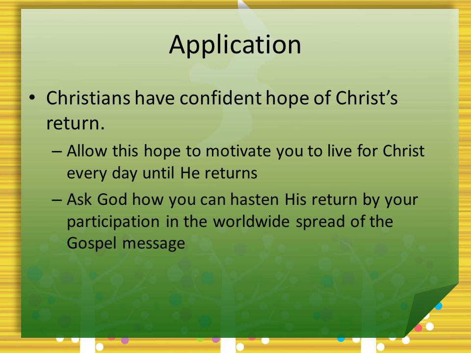 Application Christians have confident hope of Christ's return.