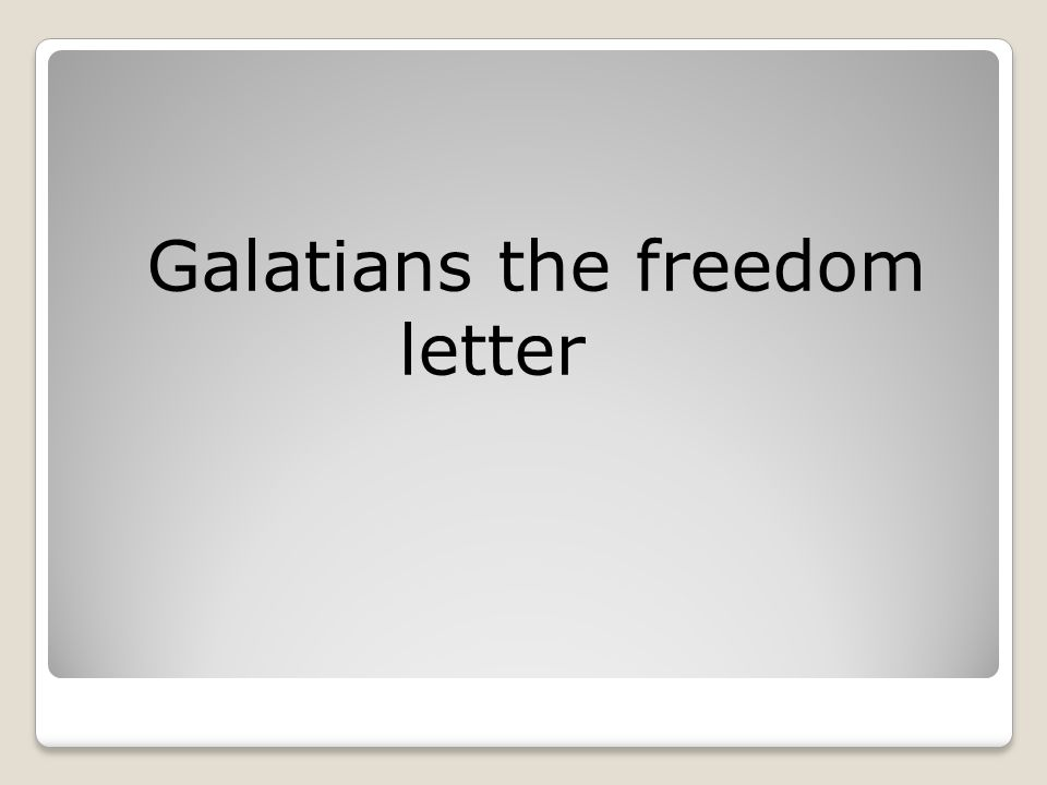Galatians the freedom letter