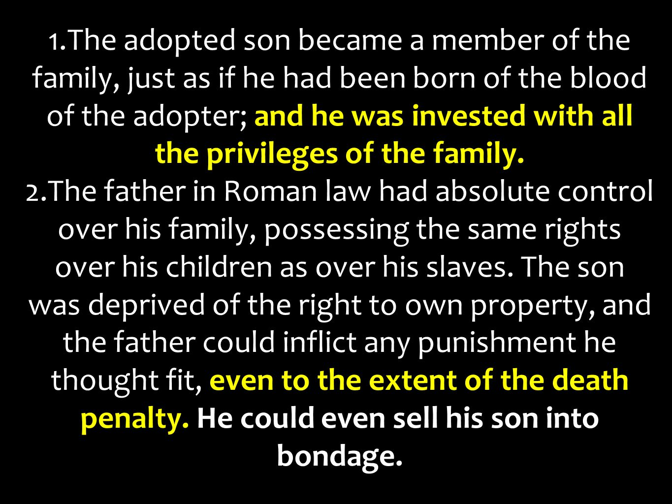 1.The adopted son became a member of the family, just as if he had been born of the blood of the adopter; and he was invested with all the privileges