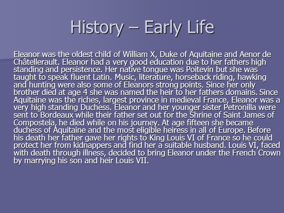 Conclusion Eleanor of Aquitaine lived to be 82 years old.