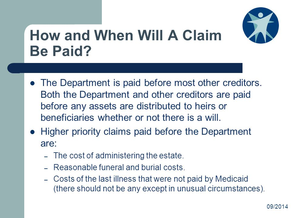 How and When Will A Claim Be Paid. The Department is paid before most other creditors.