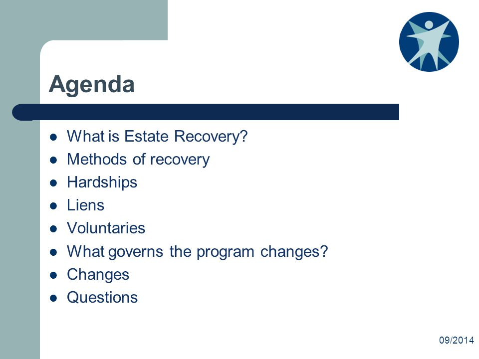 Agenda What is Estate Recovery.