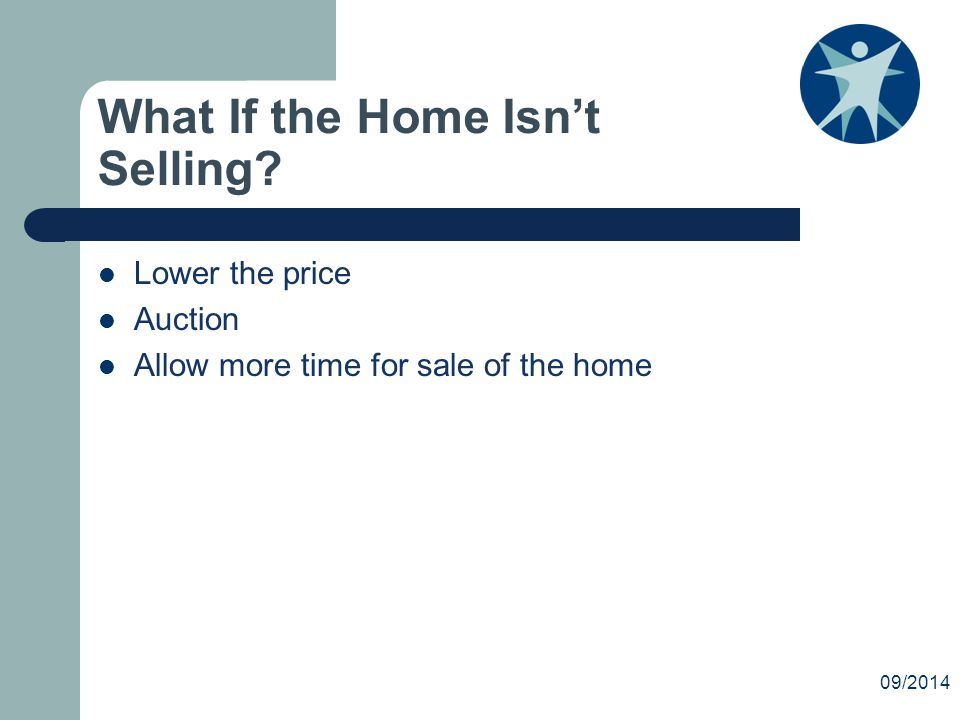 What If the Home Isn't Selling.