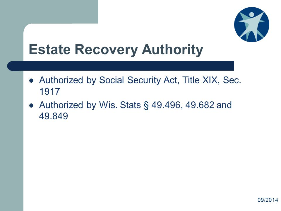 Estate Recovery Authority Authorized by Social Security Act, Title XIX, Sec.