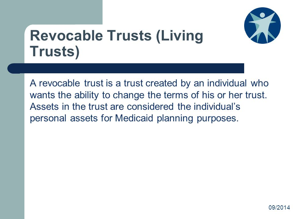 Revocable Trusts (Living Trusts) A revocable trust is a trust created by an individual who wants the ability to change the terms of his or her trust.