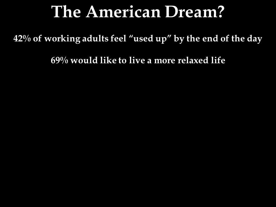 The American Dream.