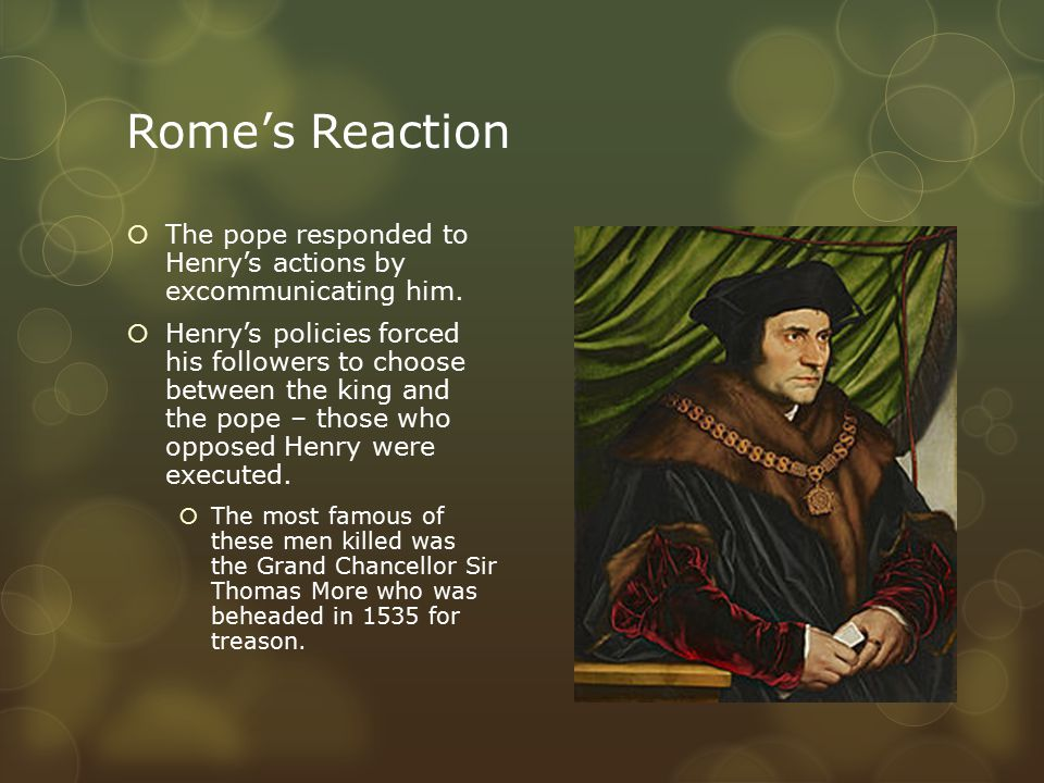 Rome's Reaction  The pope responded to Henry's actions by excommunicating him.