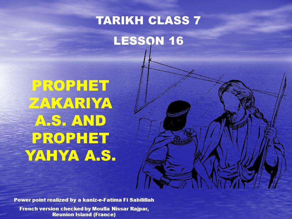 TARIKH CLASS 7 LESSON 16 PROPHET ZAKARIYA A.S. AND PROPHET YAHYA A.S.