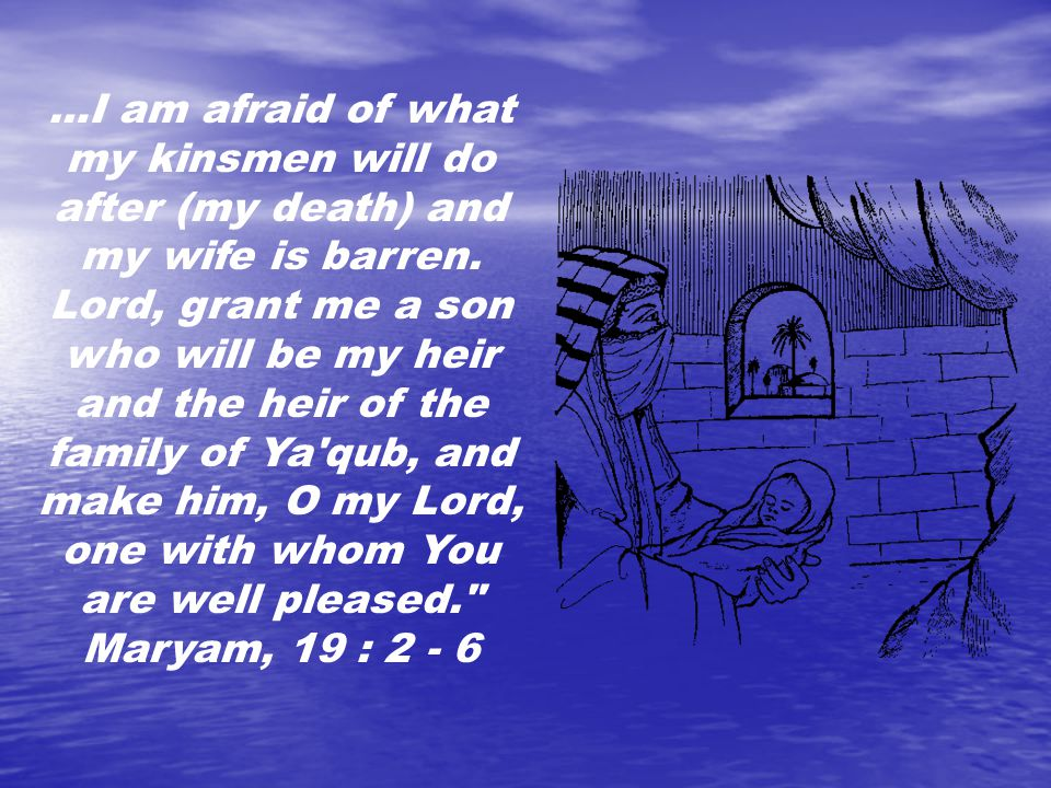 …I am afraid of what my kinsmen will do after (my death) and my wife is barren.