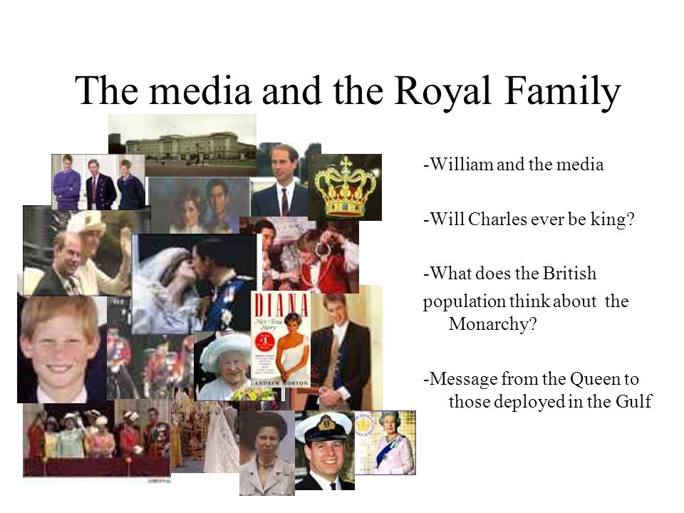 The media and the Royal Family -William and the media -Will Charles ever be king? -What does the British population think about the Monarchy? -Message