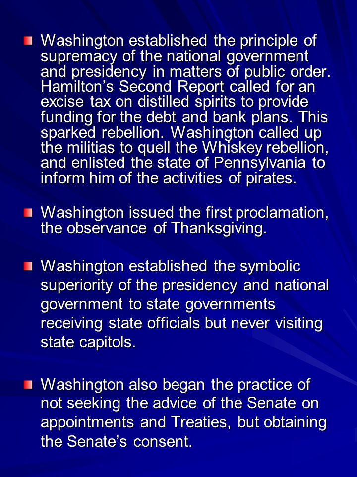 Washington established the principle of supremacy of the national government and presidency in matters of public order.