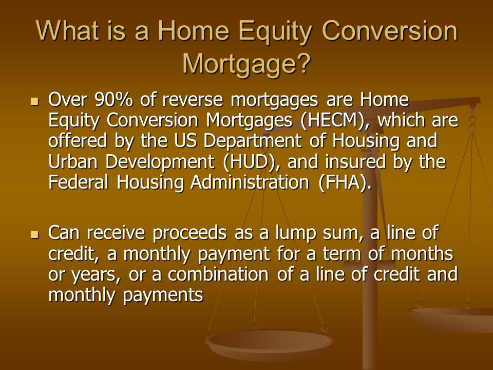 Dangers of Reverse Mortgages Have Persisted Despite its prohibition, bundling of reverse mortgages with other financial instruments continues Despite its prohibition, bundling of reverse mortgages with other financial instruments continues Aggressive, deceptive lending practices have increased: Aggressive, deceptive lending practices have increased: Never owe more than the value of your home Never owe more than the value of your home Lifetime income Lifetime income Never lose your home Never lose your home