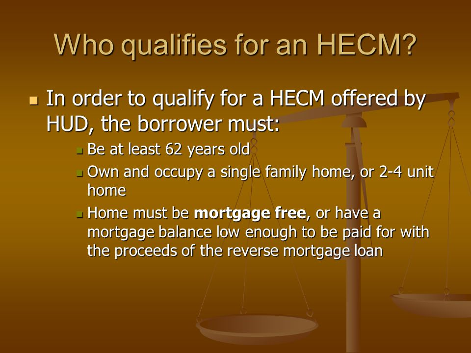 Who qualifies for an HECM.