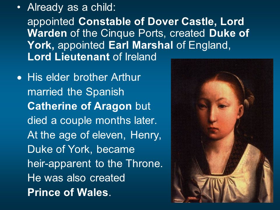 Henry VII demanded an alliance between England and Spain through a marriage between Henry, Prince of Wales, and Catherine.
