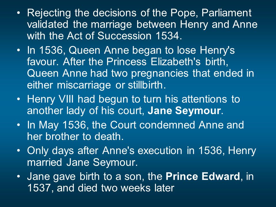 King Edward VI  When it became clear that Edward s life was to be a short one, the king s advisors persuaded him to attempt to exclude his two half sisters, the devout Catholic Mary and moderate Protestant Elizabeth, from the line of succession to the throne in order to put the Lady Jane Grey, the solidly Protestant daughter-in-law of the chief Regent, next in line to succeed the king.