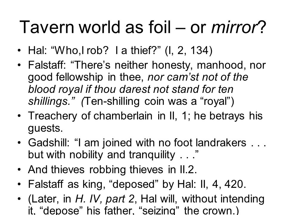 Tavern world as foil – or mirror.Hal: Who,I rob.