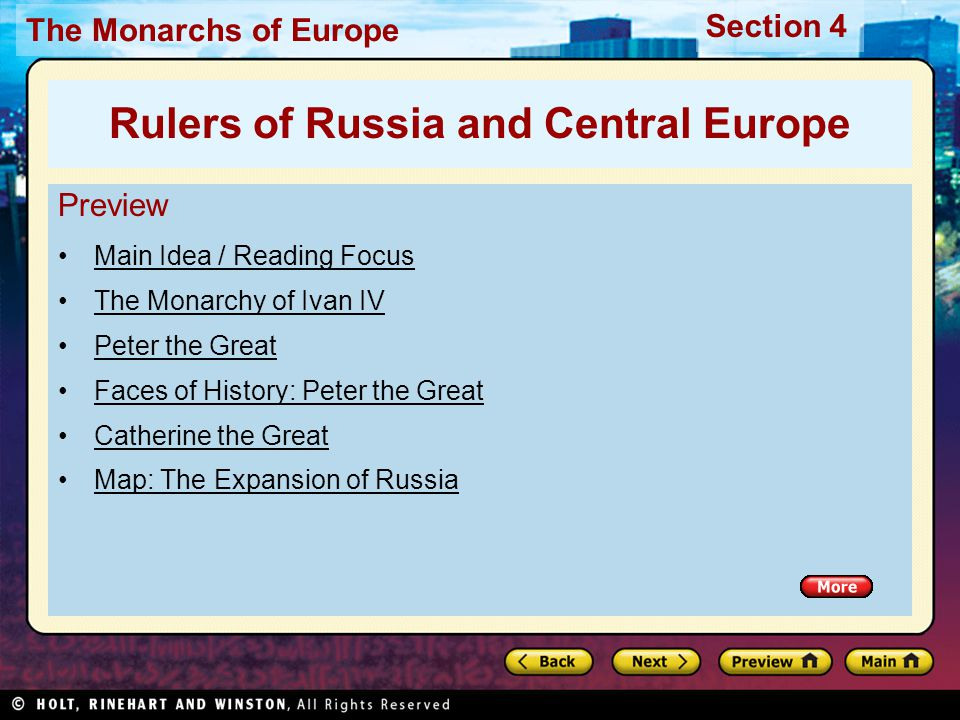 The Monarchs of Europe Section 4 Preview, continued Monarchy and Conflict in Central Europe Map: Central Europe Visual Study Guide / Quick Facts Video: The Impact of Spain's Golden Century Rulers of Russia and Central Europe