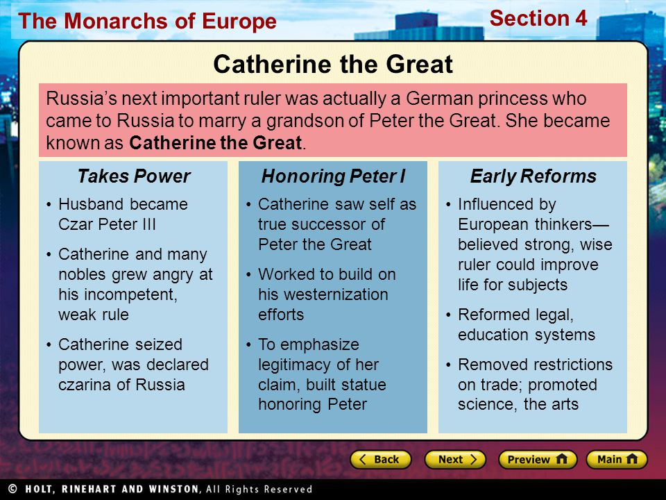 The Monarchs of Europe Section 4 Russia's next important ruler was actually a German princess who came to Russia to marry a grandson of Peter the Great.