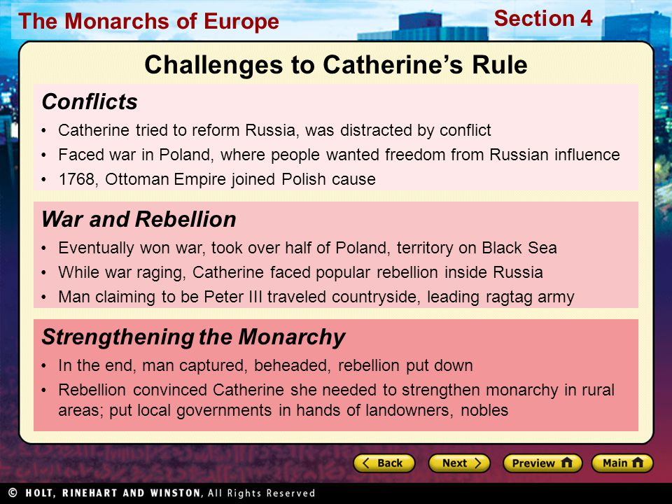 The Monarchs of Europe Section 4 Conflicts Catherine tried to reform Russia, was distracted by conflict Faced war in Poland, where people wanted freed