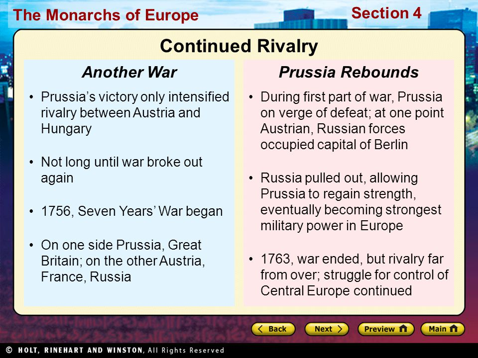 The Monarchs of Europe Section 4 During first part of war, Prussia on verge of defeat; at one point Austrian, Russian forces occupied capital of Berli