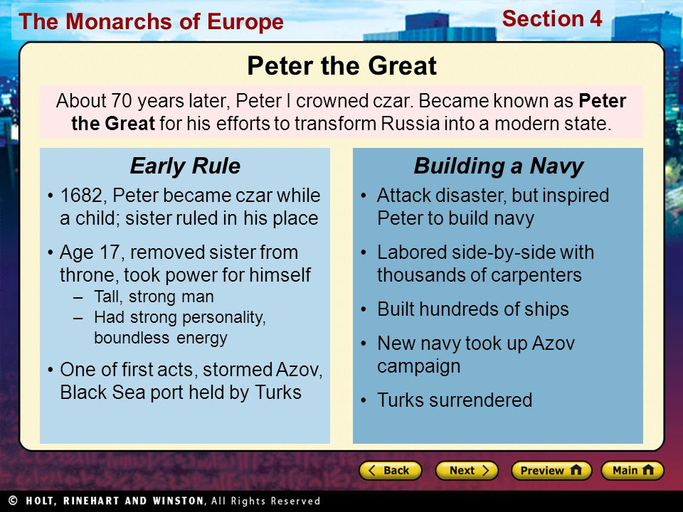 The Monarchs of Europe Section 4 About 70 years later, Peter I crowned czar. Became known as Peter the Great for his efforts to transform Russia into