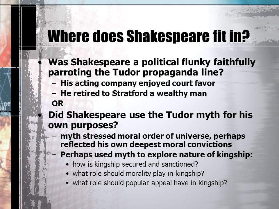 Where does Shakespeare fit in.