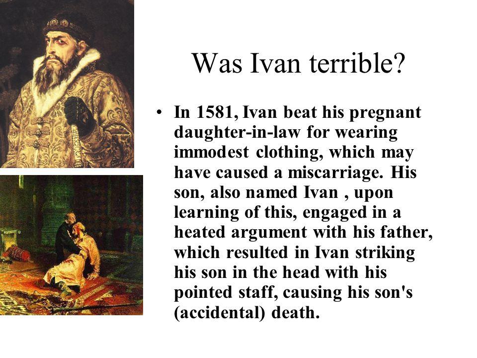 Was Ivan terrible.