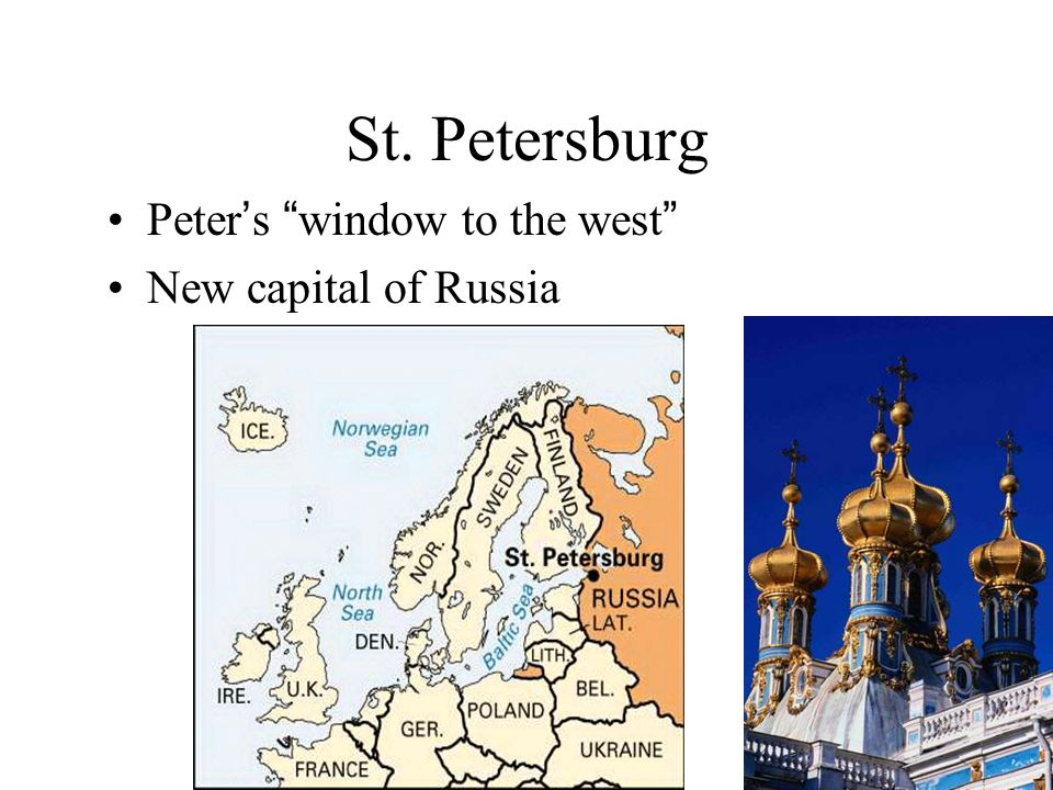 St. Petersburg Peter ' s window to the west New capital of Russia