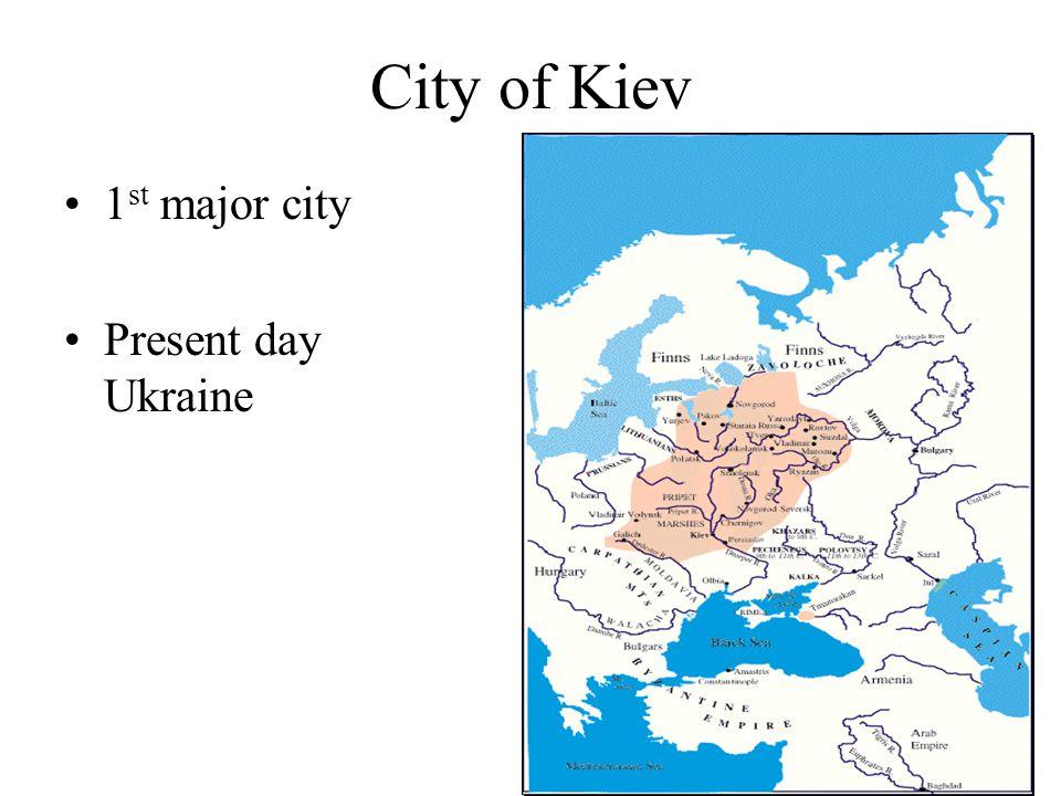 City of Kiev 1 st major city Present day Ukraine