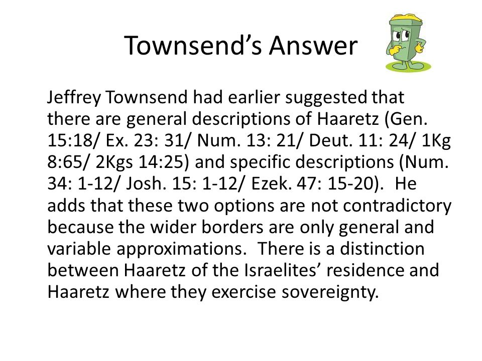 Townsend's Answer Jeffrey Townsend had earlier suggested that there are general descriptions of Haaretz (Gen.
