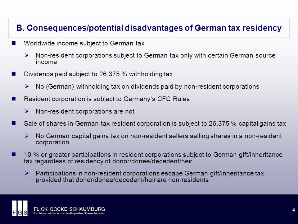 4 B. Consequences/potential disadvantages of German tax residency Worldwide income subject to German tax  Non-resident corporations subject to German