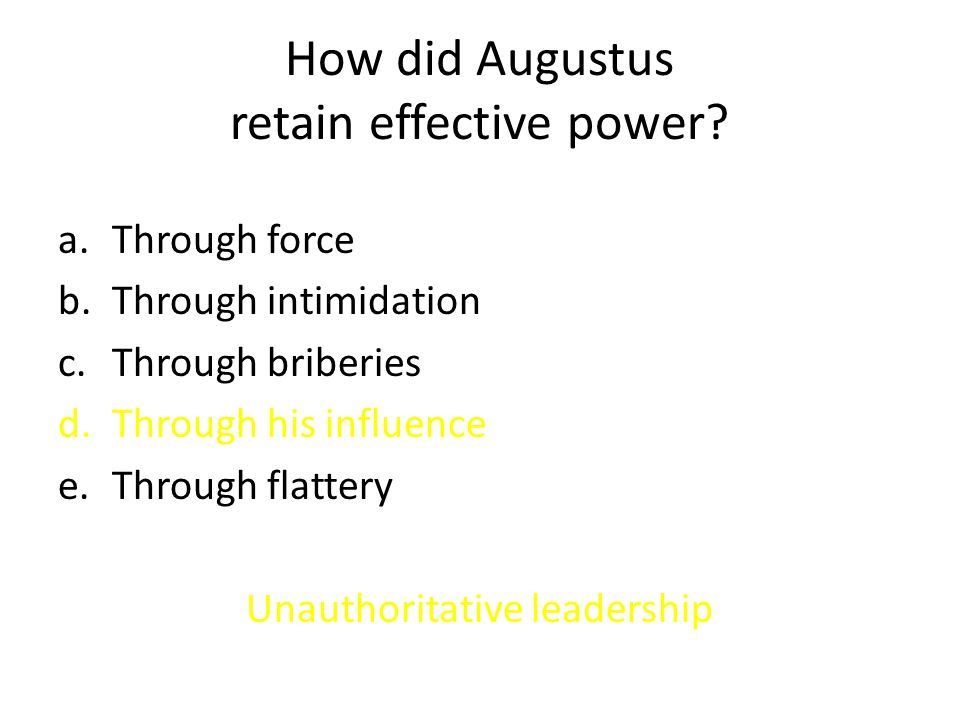 How did Augustus retain effective power.