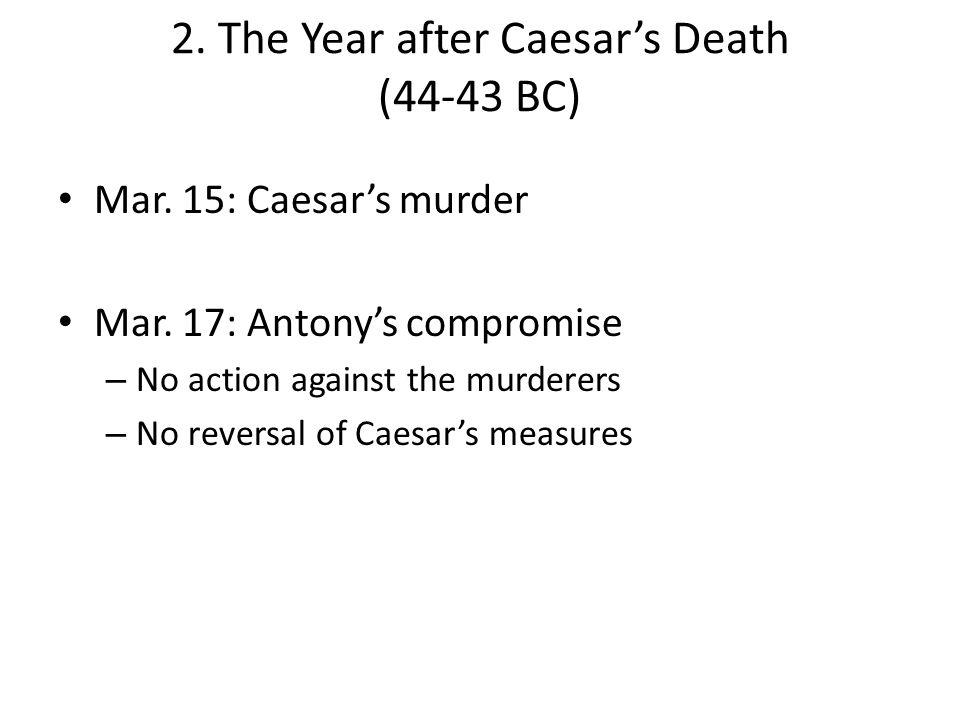 Mar. 15: Caesar's murder Mar.
