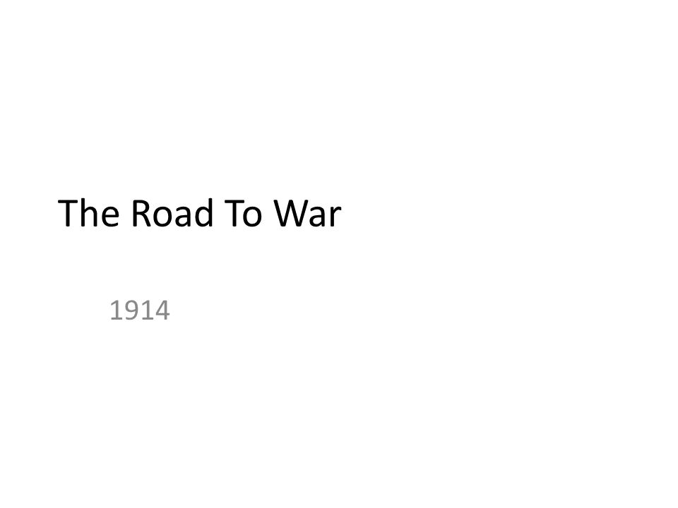 The Road To War 1914