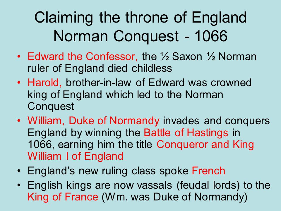 William I 1066 - 87 Kept land for himself and made all nobles/vassal vow loyalty directly to him New Forest – Royal hunting area – anyone caught hunting would lose his eyes To reduce fires – all went to bed at 8pm Heavy Taxes on all sales, use of roads and bridges Raised the moral level of the English clergy which loved to marry, gamble and hunt Grew so fat he could hardly get on his horse Only son Henry stayed by his death bed Coffin too small, body burst, terrible smell