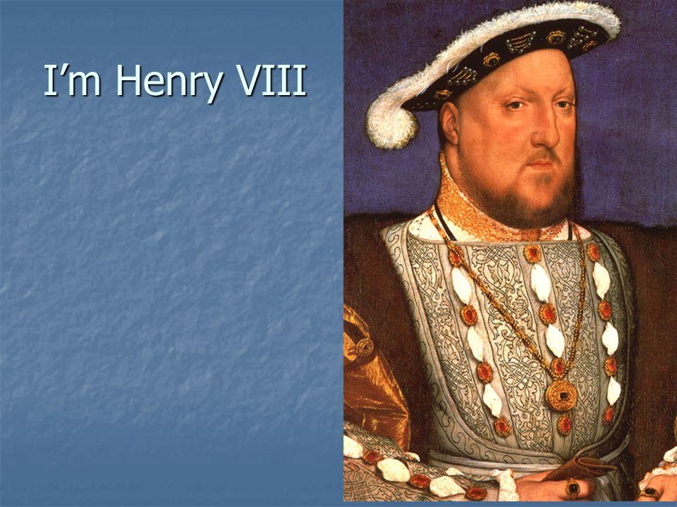 I'm Henry VIII