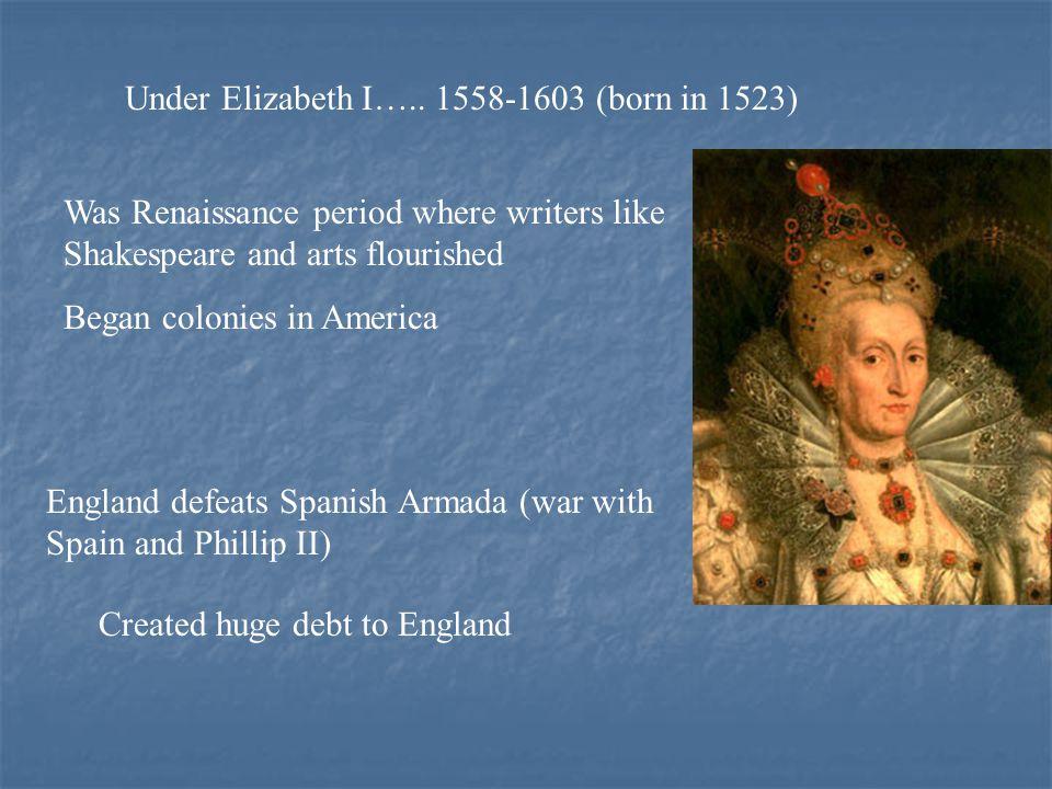 Under Elizabeth I…..